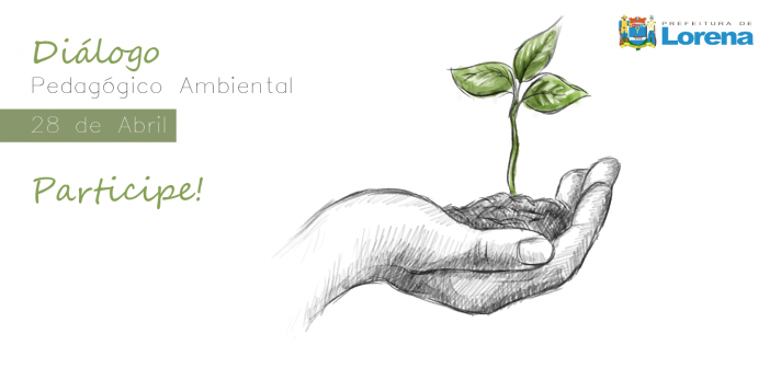 Lorena realiza Diálogo Pedagógico Ambiental na próxima sexta-feira (28)