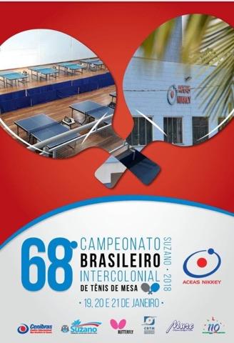 68.o CAMPEONATO BRASILEIRO INTERCOLONIAL DE TÊNIS DE MESA - 19, 20 E 21 DE JANEIRO - SUZANO - 2018