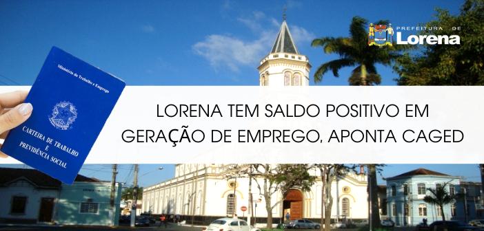 LORENA TEM SALDO POSITIVO EM GERAÇÃO DE EMPREGO, APONTA CAGED