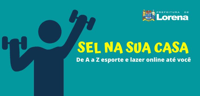 Secretaria de Esporte e Lazer promove atividades interativas online; Quarentena não significa sedentarismo