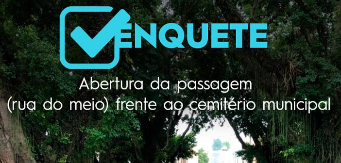 Você é a favor da abertura de uma passagem em frente ao Cemitério Municipal?